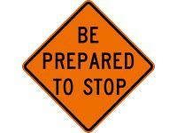 "Dicke Safety Products 48"" Superbright Reflective Orange Roll-Up Sign - ""Be Prepared to Stop"""